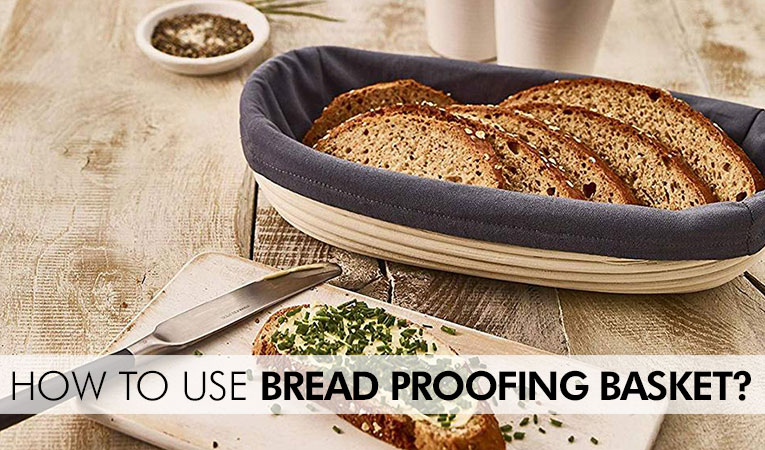 How to Use Bread Proofing Basket?