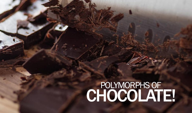 Polymorphs of Chocolate – Why Chocolate needs to be Tempered?