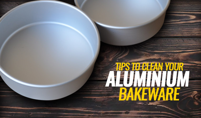 Clever Tips to Keep Your Aluminium Bakeware Clean and Shiny